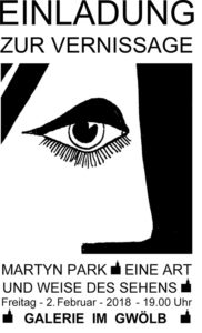 EINLADUNG / Martyn Park /Galerie-in-Gwölb Haslach201802
